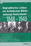 Biographisches Lexikon der Katholischen Militärseelsorge Deutschlands 1848-1945 -