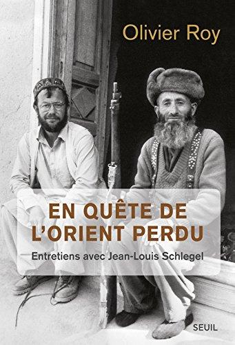 En qute de l'Orient perdu. Entretiens avec Jean-Louis Schlegel