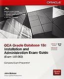 Oca Oracle Database 12c Administration I Exam Guide (Exam 1z0-xxx)