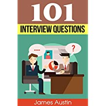 Interview Questions: The Ultimate and Most Complete Guide to Interview Questions (perfect answers, tough questions, corporate jobs, strategies, skills, ... tricks and so much more) (English Edition)