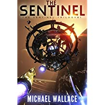 The Sentinel (The Sentinel Trilogy Book 1) (English Edition)