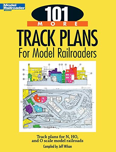 101 More Track Plans for Model Railroaders (Model Railroader Books)