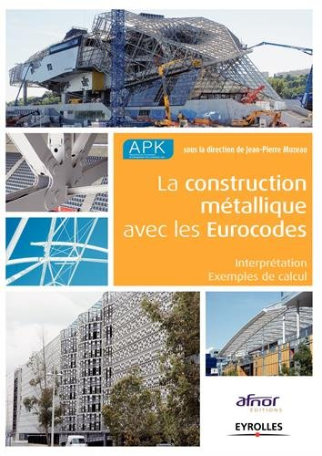 La construction métallique avec les Eurocodes : Interprétation, Exemples de calcul