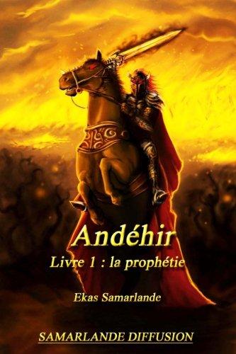 Andéhir, livre 1: La prophétie: Volume 1
