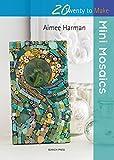 Mini Mosaics (Twenty to Make) (English Edition)
