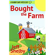 Bought The Farm (A Rainy Day Mystery Book 1)