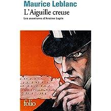 L'Aiguille creuse: Les aventures d'Arsène Lupin