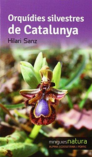 Orquídies Silvestres De Catalunya (Miniguies de natura) por Hilari Sanz