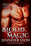 Blood Magic (Wing Slayer Hunter Book 1)