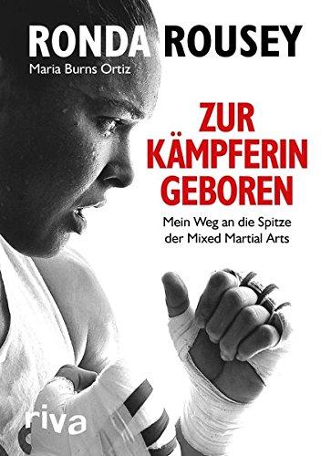 Zur Kämpferin geboren: Mein Weg an die Spitze der Mixed Martial Arts