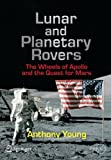 Lunar and Planetary Rovers: The Wheels of Apollo and the Quest for Mars (Springer Praxis Books)