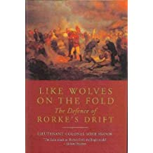 LIKE WOLVES ON THE FOLD: THE DEFENCE OF RORKE'S DRIFT (REVISED) By Snook, Mike (Author) Paperback on 01-Nov-2010