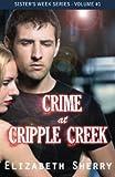 Crime At Cripple Creek: Volume 1 (Sister's Week Series)