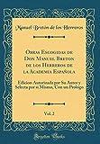 Obras Escogidas de Don Manuel Breton de los Herreros de la Academia Española, Vol. 2: Edicion Autorizada por Su Autor y Selecta por si Mismo, Con un Prologo (Classic Reprint)