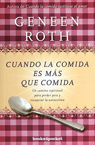 Cuando la comida es más que comida (Books4pocket crec. y salud) por Geneen Roth