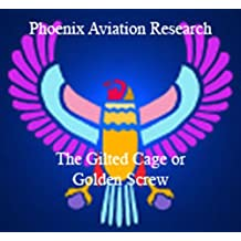 Gilded Cage or the Golden Screw? (Phoenix Aviation Research Articles Book 1)