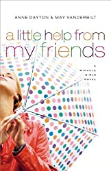 Miracle Girls #3: A Little Help from My Friends: A Miracle Girls Novel by Anne Dayton (2009-10-15)