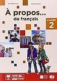 A propos. Cahiers-Livre actif. Volume unico. Per la Scuola media. Con CD-ROM: 2