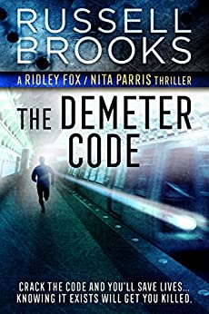 The Demeter Code (An International Spy Thriller) (Ridley Fox/Nita Parris Spy Series Book 3) by [Brooks, Russell]