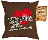Papa Kissen Sprüche Vater Kuschelkissen - Väter Sprüche Kissen : Patchwork Papa Gemeinsam sind wir stark -- Kissen ohne Füllung + Urkunde -- Farbe: braun