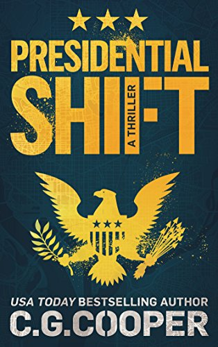 Presidential Shift: A Political Thriller (Corps Justice Book 4) (English Edition) par C. G. Cooper