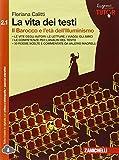La vita dei testi. Vol. 2.1: Il Barocco e l' età dell'Illuminismo. Per le Scuole superiori. Con espansione online