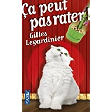 Ca peut pas rater ! (French Edition) by Gilles LEGARDINIER (2016-03-03)