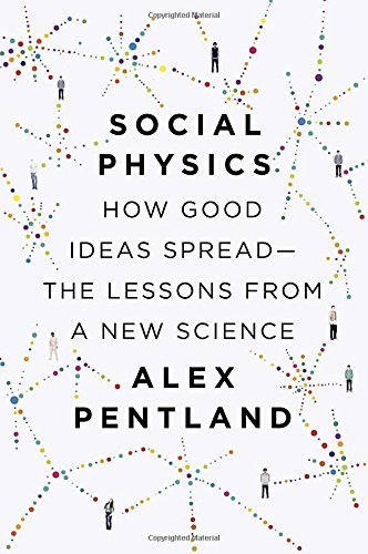 Portada del libro Social Physics: How Good Ideas Spread-The Lessons from a New Science by Alex Pentland (2014-01-30)