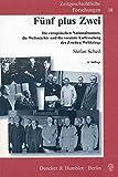Fünf plus Zwei.: Die europäischen Nationalstaaten, die Weltmächte und die vereinte Entfesselung des Zweiten Weltkriegs. (Zeitgeschichtliche Forschungen) - Stefan Scheil