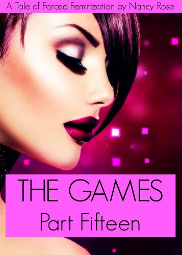 The Games (Part Fifteen) - A Tale of Force Feminization (The Manhood Games Series Book 15) (English Edition)
