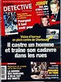 Telecharger Livres NOUVEAU DETECTIVE LE No 1230 du 12 04 2006 NOTRE REPORTER A INFILTRE LES BANDES DE CASSEURS POURQUOI IL FAUT AVOIR PEUR JORDY DUR DUR D ETRE RUINE ON LUI A VOLE UN MILLION D EUROS VISION D HORREUR EN PLEIN CENTRE DE CHERBOURG IL CASTRE UN HOMME ET TRAINE SON CADAVRE DANS LES RUES MARSEILLE REGLEMENTS DE COMPTES SUR LA COTE D AZUR LA GUERRE DES PARRAINS A DEJA FAIT DIX MORTS CINEMA LA VRAIE HISTOIRE DES BRIGADES DU TIGRE ILS ONT INVENTE LA (PDF,EPUB,MOBI) gratuits en Francaise