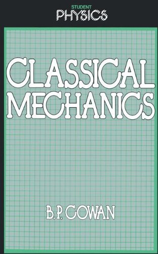 Classical Mechanics (Student Physics Series) by Brian Cowan (1984-05-31)