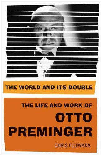 The World and Its Double: The Life and Work of Otto Preminger by Chris Fujiwara (2008-03-04)