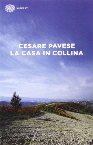 La casa in collina (Super ET) por Cesare Pavese