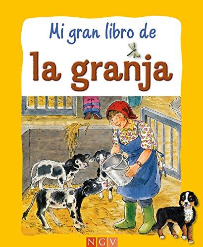 Mi gran libro de la granja: Historias de los animales de la granja (Cuentos de animales) por Ingrid Pabst