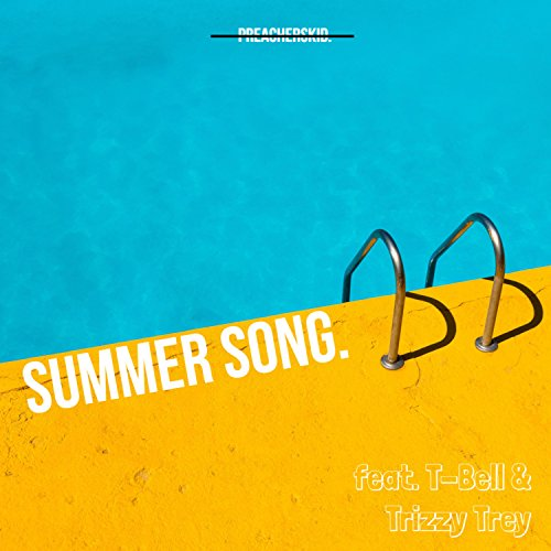 Summer Song. (feat. T-Bell & Trizzy Trey)