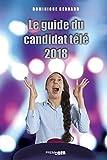 Le guide du candidat télé 2018