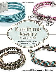 Kumihimo Jewelry Simplified: Learn to Braid with a Kumihimo Disk