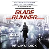 Blade Runner: Based on the novel Do Androids Dream of Electric Sheep? by Philip K. Dick