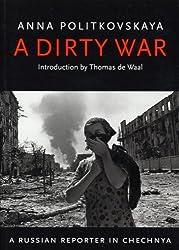 The Dirty War by Anna Politkovskaya (2004-11-29)