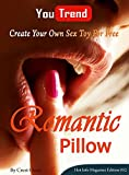 Romantic Pillow Create Your Own Sex Toy For Free: You Trend Hot Info Magazine Edition 052.