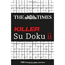 The Times Killer Su Doku Book 11: 150 Lethal Su Doku Puzzles by Times UK (2015-06-01)