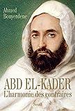 Abd el-Kader. L'harmonie des contraires