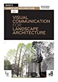Visual Communication for Landscape Architecture (Basics Landscape Architecture)