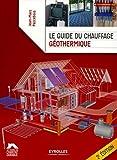 Le guide du chauffage géothermique