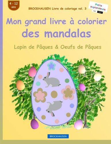 BROCKHAUSEN Livre de coloriage vol. 3 - Mon grand livre à colorier des mandalas: Lapin de Pâques & Oeufs de Pâques par Dortje Golldack