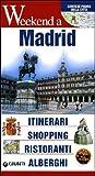 Scarica Libro Madrid Itinerari shopping ristoranti alberghi (PDF,EPUB,MOBI) Online Italiano Gratis