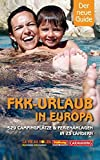 FKK-Urlaub in Europa: 529 Campingplätze & Ferienanlagen in 23 Ländern (Hallwag Promobil)