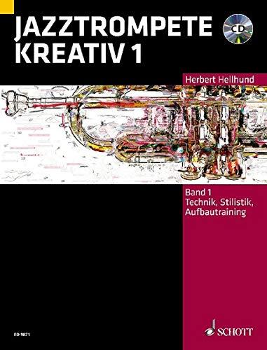 Jazztrompete kreativ: Technik, Stilistik, Aufbautraining. Band 1. Trompete. Ausgabe mit CD.