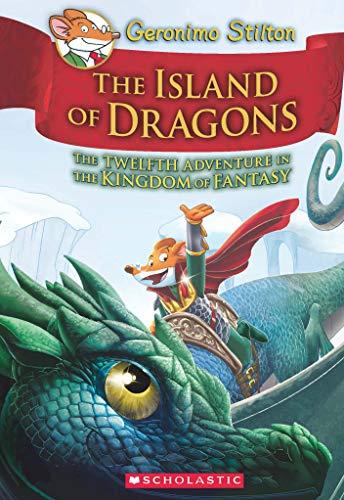 GERONIMO STILTON AND THE KINGDOM OF FANTASY #12: ISLAND OF DRAGONS